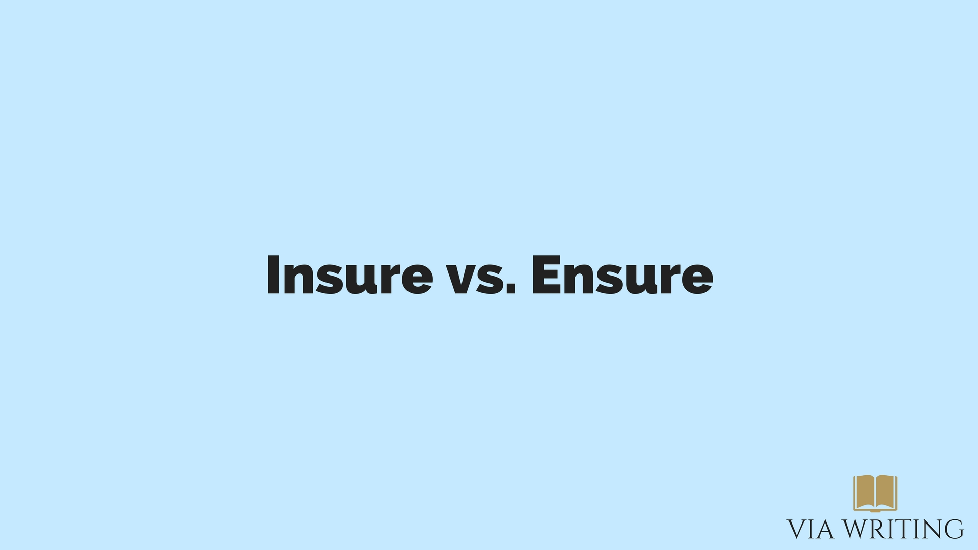Insure vs. Ensure